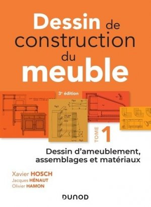 Dessin de construction du meuble - Tome 1 - dunod - 9782100781287 -