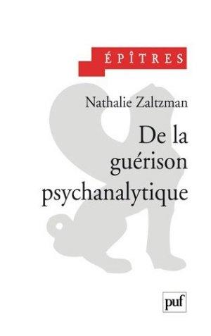 De la guérison psychanalytique - puf - presses universitaires de france - 9782130503521 -