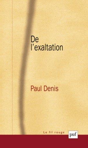 De l'exaltation - puf - presses universitaires de france - 9782130620235 -