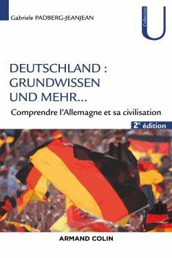Deutschland : Grundwissen und mehr... - 2e éd. - armand colin - 9782200623555 -
