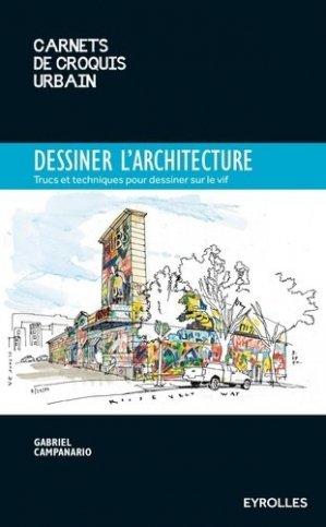 Dessiner l'architecture - Eyrolles - 9782212143690 -