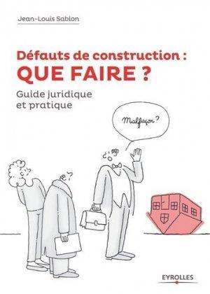Défauts de construction : QUE FAIRE ? - Eyrolles - 9782212143782 -