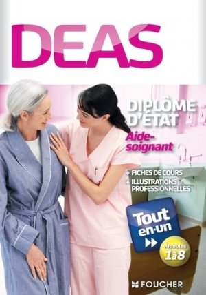 DEAS - Diplôme d'état aide-soignant - foucher - 9782216129706 -