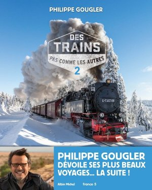 Des trains pas comme les autres - tome 2 - albin michel - 9782226453549 -