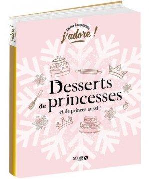 Desserts de princesses (et de princes aussi !) - Solar - 9782263162374 -