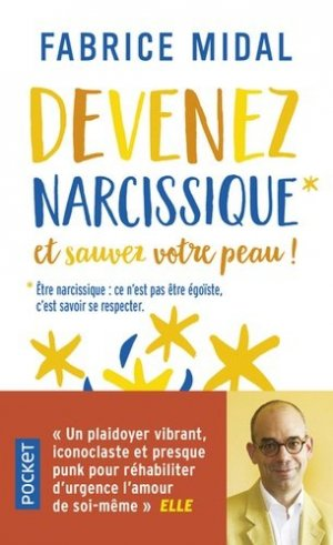 Devenez narcissique et sauvez votre peau ! - Pocket - 9782266287463