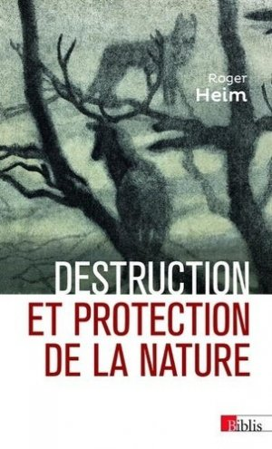 Destruction et protection de la nature - cnrs - 9782271134615 -