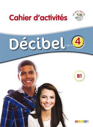 Decibel 4 : Cahier d'Activités - didier - 9782278087426 -