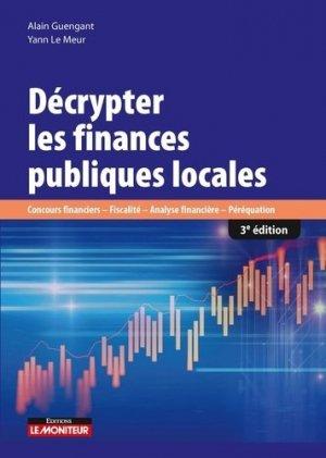 Décrypter les finances publiques locales. Concours financiers, fiscalité, analyse financière, préréquation, 3e édition - groupe moniteur - 9782281133110 -