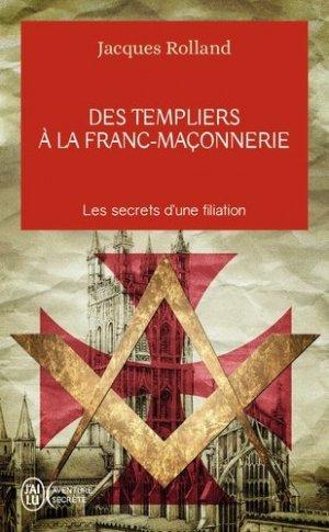 Des Templiers à la franc-maçonnerie - J'ai lu - 9782290104965 -