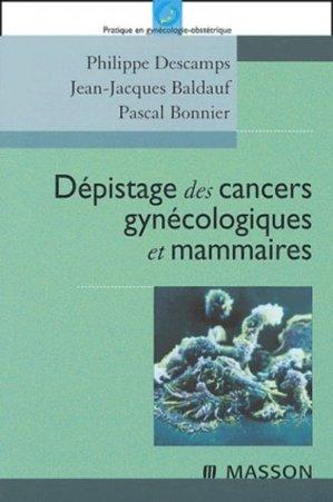 Dépistage des cancers gynécologiques et mammaires - elsevier / masson - 9782294003103 -