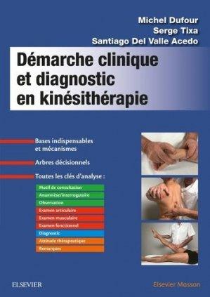 Démarche clinique et diagnostic en kinésithérapie - elsevier / masson - 9782294762390 -