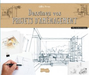 Dessiner vos projets d'aménagement - dessain et tolra - 9782295006509 -