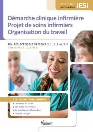 Démarche clinique infirmière Projet de soins infirmiers Organisation de travail - vuibert - 9782311200898 -