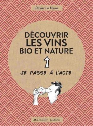 Découvrir les vins bio et nature - actes sud  - 9782330109295 -