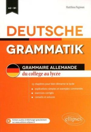Deutsche Grammatik. Grammaire allemande du collège au lycée, 15 chapitres pou bien démarrer le lycée - Ellipses - 9782340018082 -