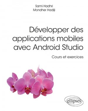 Développer des applications mobiles avec Android Studio - ellipses - 9782340025547