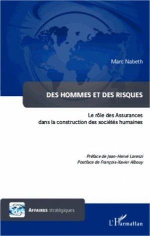 Des hommes et des risques. Le rôle des Assurances dans la construction des sociétés humaines - l'harmattan - 9782343001203 -
