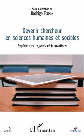 Devenir chercheur en sciences humaines et sociales - l'harmattan - 9782343117713 -