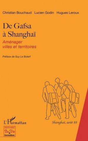 De Gafsa à Shanghaï. Aménager villes et territoires - l'harmattan - 9782343171470 -