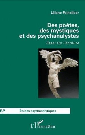 Des poètes, des mystiques et des psychanalystes. Essai sur l'écriture - l'harmattan - 9782343185842 -