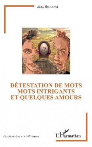 Détestation de mots. Mots intrigants et quelques amours - l'harmattan - 9782343194493 -