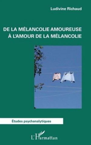 De la mélancolie amoureuse à l'amour de la mélancolie - l'harmattan - 9782343200514 -