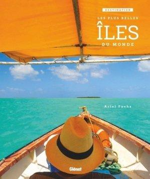Destination : les plus belles îles du monde - glenat - 9782344017371 -