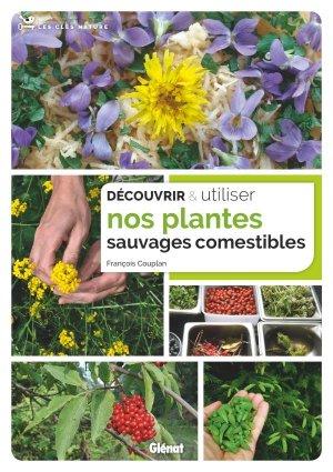 Découvrir et utiliser nos plantes sauvages comestibles - Glénat - 9782344042380 -