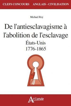 De l'antiesclavagisme à l'abolition de l'esclavage - Atlande - 9782350304571