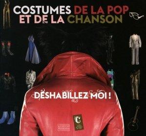 Déshabillez moi ! Costumes de la pop et de la chanson - Gourcuff Gradenigo - 9782353402496 -
