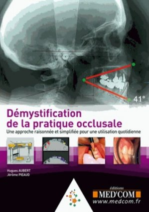 Démystification de la pratique occlusale - med'com - 9782354031022 -
