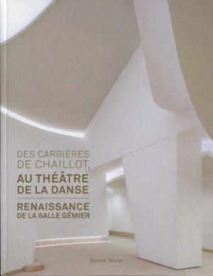 Des carrières de Chaillot au Théâtre de la danse. Renaissance de la salle Gémier - Archibooks - 9782357334601 -