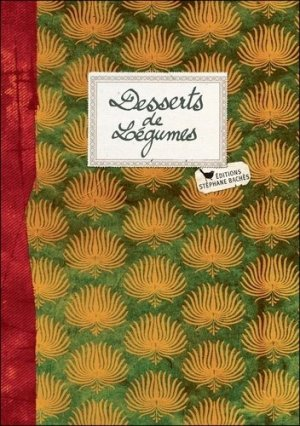 Desserts de Légumes - les cuisinières sobbollire - 9782357521964 -