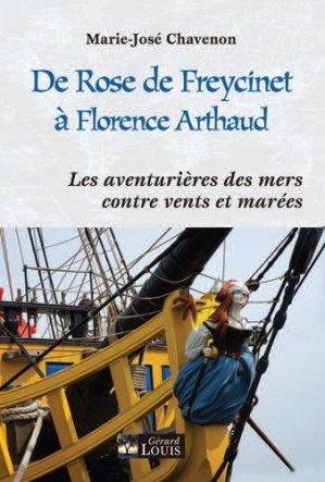 De Rose de Freycinet à Florence Arthaud. Les aventurières des mers contre vents et marées - Gérard Louis - 9782357631311 -