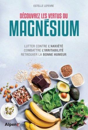 Decouvrez les vertus du magnesium - alpen - 9782359344929 -