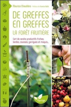 De greffes en greffes, la forêt fruitière - de terran - 9782359810585 -