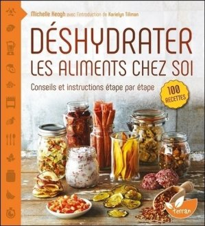 Deshydrater les aliments chez soi - de terran - 9782359810813 -