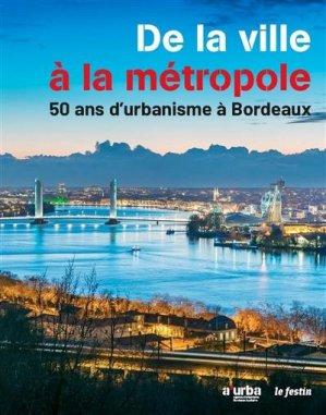De la ville à la métropole 50 ans d'urbanisme - Festin - 9782360622504 -