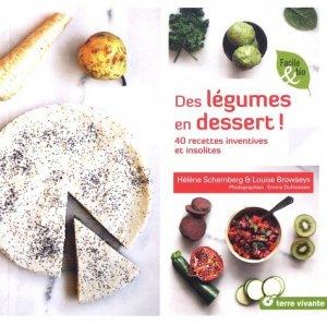 Des légumes en dessert ! 40 recettes inventives et insolites - terre vivante - 9782360982608 -