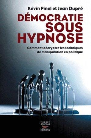 Démocratie sous hypnose - thierry souccar - 9782365490047 -