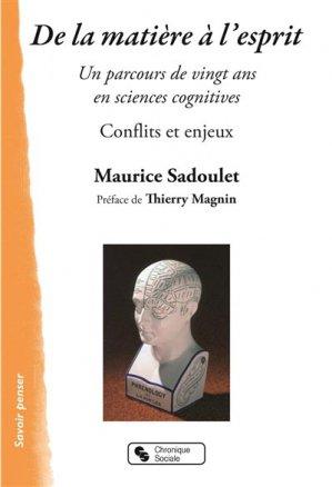 De la matière à l'esprit : un parcours de vingt ans en sciences cognitives : conflits et enjeux - chronique sociale - 9782367173542 -