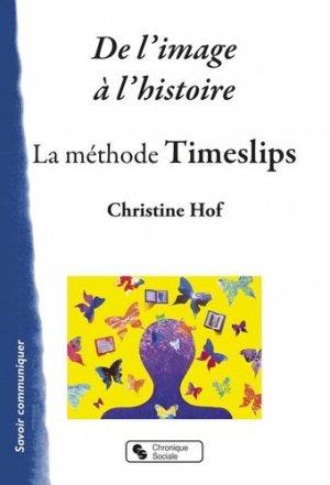 De l'image à l'histoire. La méthode TimeSlips - Chronique Sociale - 9782367175515 -