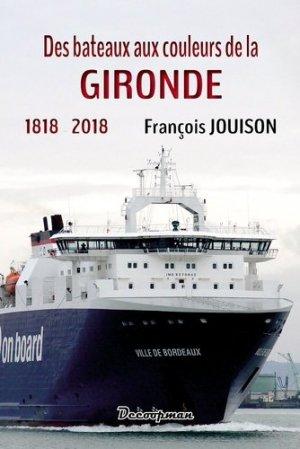 Des bateaux aux couleurs de la Gironde. 1818-2018 - decoopman  - 9782369650898 -