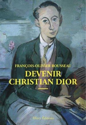 Devenir Christian Dior - Allary Editions - 9782370730985 -