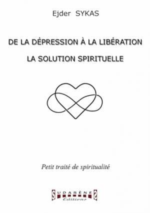 De la dépression à la libération. la solution spirituelle - sudarenes  - 9782374640617 -