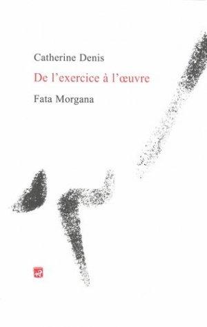 De l'exercice à l'oeuvre - Fata Morgana - 9782377920204 -