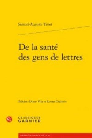 De la santé des gens de lettres - classiques garnier - 9782406069157 -