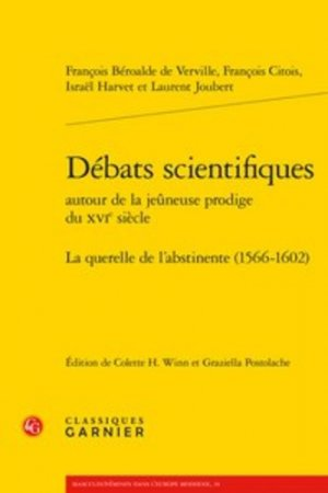 Débats scientifiques autour de la jeuneuse prodige du XVIe siècle - classiques garnier - 9782406079279 -