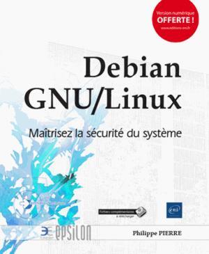 Debian GNU-Linux : maîtrisez la sécurité du système - eni - 9782409012860 -